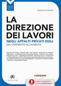 La La direzione dei lavori negli appalti privati edili. Con CD-ROM - Lombardo Salvatore - wuz.it
