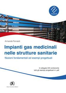 Ipabsantonioabatetrino.it Impianti gas medicinali nelle strutture sanitarie. Nozioni fondamentali ed esempi progettuali. Con CD-ROM Image