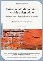Risanamento di murature umide e degradate. Sintomi e cause, rimedi, soluzioni progettuali