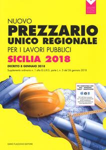 Nuovo prezzario unico regionale per i lavori pubblici della Regione Sicilia 2018. Con Contenuto digitale per download e accesso on line