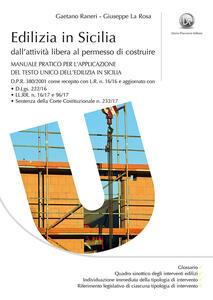 Edilizia in Sicilia. Manuale pratico per la uniformazione e la corretta applicazione della normativa di recepimento del DPR 380/2001