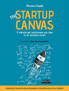 Voluntariadobaleares2014.es The startup canvas. Il metodo per trasformare una idea in un successo sicuro Image
