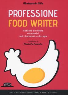 Professione food writer. Ricettario di scrittura con esercizi sodi, strapazzati e à la coque.pdf