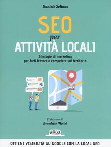 SEO per attività locali. Strategie di marketing per farti trovare e competere sul territorio.pdf