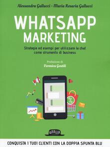 Writersfactory.it Whatsapp marketing. Strategie ed esempi per utilizzare la chat come strumento di business Image