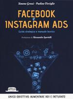 Facebook e Instagram Ads. Guida strategica e manuale tecnico