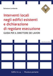 Interventi locali negli edifici esistenti e dichiarazione di regolare esecuzione. Guida per il direttore dei lavori.pdf
