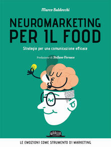 Neuromarketing per il food. Strategie per una comunicazione efficace.pdf
