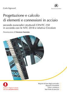 Milanospringparade.it Progettazione e calcolo di elementi e connessioni in acciaio. Secondo eurocodici strutturali CEN/TC 250 in accordo con le NTC 2018 e relativa Circolare Image