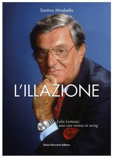 L illazione. Lelio Luttazzi, una vita vissuta in swing.pdf