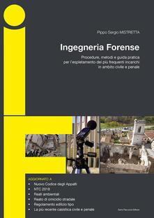 Ingegneria forense. Procedure, metodi e guida pratica per lespletamento dei più frequenti incarichi in ambito civile e penale.pdf