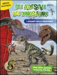 Gli adesivi dei dinosauri. I giganti della preistoria