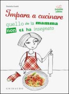 Impara a cucinare quello che la mamma non ti ha insegnato.pdf