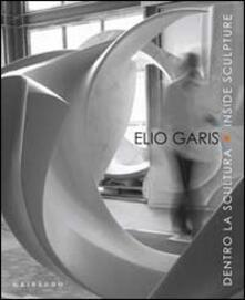 Elio Garis. Dentro la scultura-Inside sculpture. Catalogo della mostra (Torino, 11 settembre-31 ottobre 2010). Ediz. bilingue.pdf