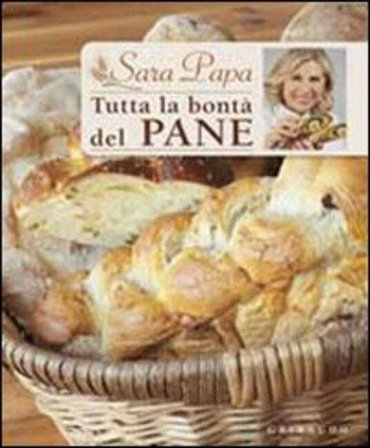 Tutta la bontà del pane - Sara Papa - copertina