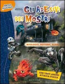 Gli adesivi dei mostri. Mitologici, notturni, alieni....pdf