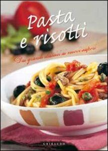 Foto Cover di Pasta e risotti. Dai grandi classici ai nuovi sapori, Libro di  edito da Gribaudo