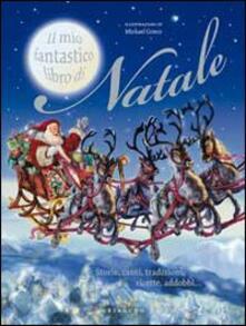 Daddyswing.es Il mio fantastico libro di Natale. Storie, canti, tradizioni, ricette, addobbi... Image