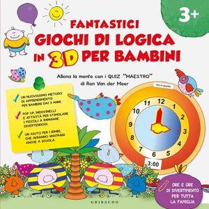 Foto Cover di Fantastici giochi di logica in 3D per bambini, Libro di Ron Van der Meer, edito da Gribaudo