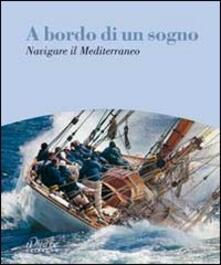 Filippodegasperi.it A bordo di un sogno. Navigare il Mediterraneo Image