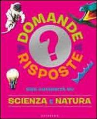 555 curiosità su scienza e natura. Ediz. illustrata - - wuz.it