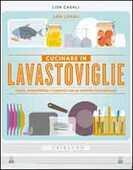 Libro Cucinare in lavastoviglie. Gusto, sostenibilità e risparmio con un metodo rivoluzionario Lisa Casali