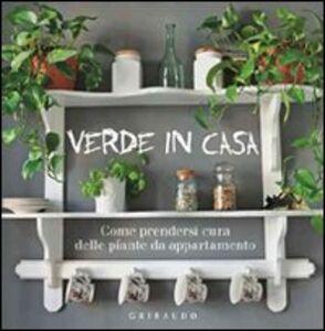 Foto Cover di Verde in casa. Come prendersi cura delle piante da appartamento, Libro di  edito da Gribaudo