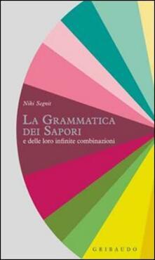 La grammatica dei sapori e delle loro infinite combinazioni.pdf