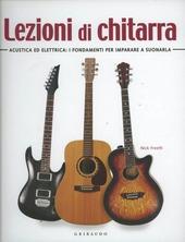 Lezioni di chitarra. Acustica ed elettrica: i fondamenti per imparare a suonarla