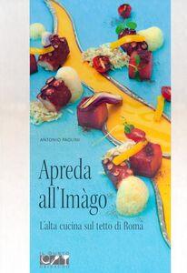 Apreda all'Imàgo. L'alta cucina sul tetto di Roma