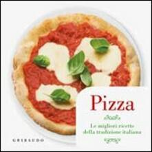 Pizza. Le migliori ricette della tradizione italiana. Con gadget.pdf