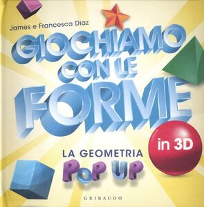 Giochiamo con le forme in 3D. La geometria pop-up