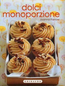 Foto Cover di Dolci monoporzione, Libro di Joanna Farrow, edito da Gribaudo