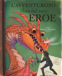 L' avventuroso libro del vero eroe. Libro pop-up. Ediz. illustrata