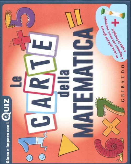 Le carte della matematica. Ediz. illustrata