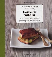 Ristorantezintonio.it Pasticceria salata. Tante appetitose ricette per antipasti e stuzzichini Image