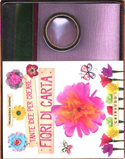 Tante idee per creare fiori di carta. Con gadget