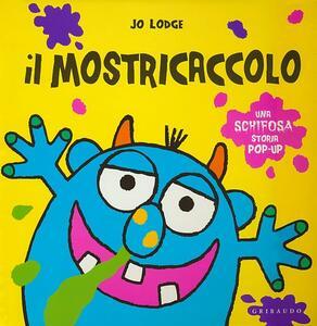 Il mostricaccolo. Libro pop-up