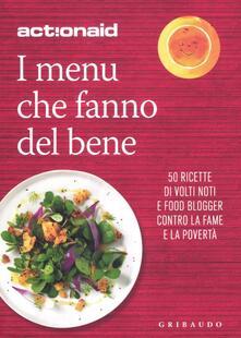 I menù che fanno del bene. 50 ricette di volti noti e food blogger contro la fame e la povertà.pdf
