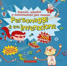 Lpgcsostenible.es Personaggi di tua invenzione. Stencil, adesivi e decorazioni per creare. Con adesivi. Ediz. illustrata Image