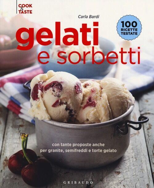 Gelati e sorbetti con tante proposte anche per granite, semifreddi e ttorte gelato