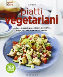 Piatti vegetariani con tante proposte per antipasti, stuzzichini, zuppe, insalate, piatti unici e dessert. Ediz. illustrata.pdf