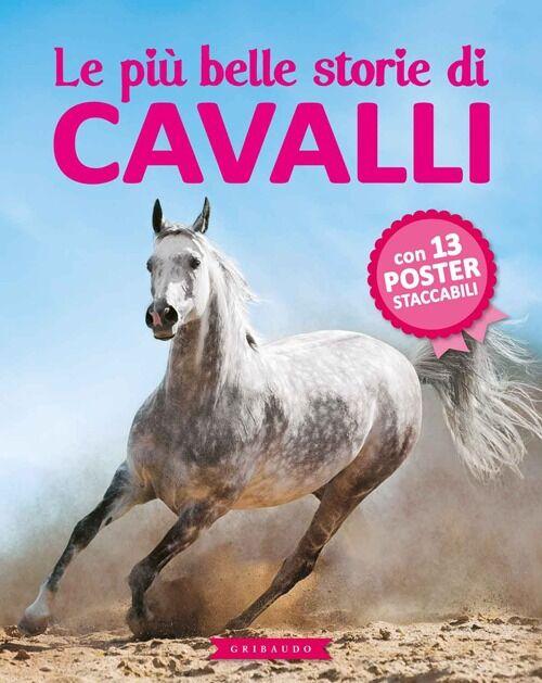 Le più belle storie di cavalli. Con poster
