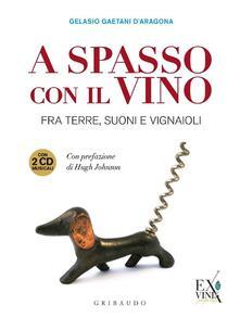 Premioquesti.it A spasso con il vino. Fra terre, suoni e vignaioli. Ediz. illustrata. Con 2 CD Audio Image
