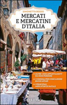 Mercati e mercatini d'Italia - Simonetta Bosso - copertina