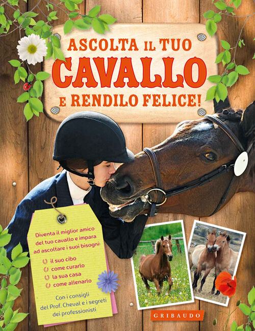 Ascolta il tuo cavallo e rendilo felice!
