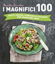 Letterarioprimopiano.it I magnifici 100. Piatti golosi, completi e colorati per mangiare sano Image