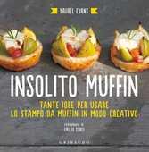 Libro Insolito muffin. Tante idee per usare lo stampo da muffin in modo creativo Laurel Evans