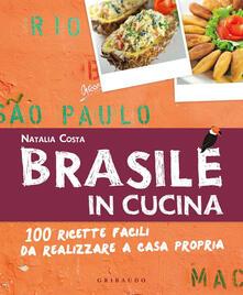 Winniearcher.com Brasile in cucina. 100 ricette facili da realizzare a casa propria Image