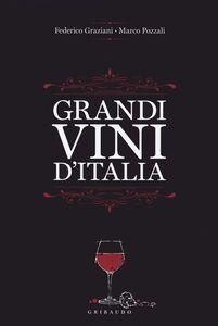 Foto Cover di Grandi vini d'Italia, Libro di Federico Graziani,Marco Pozzali, edito da Gribaudo